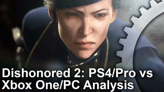 Dishonored 2 Graphics Comparison _ Analysis