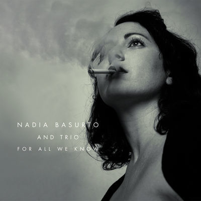 For All We Know Nadia Basurto and Trio