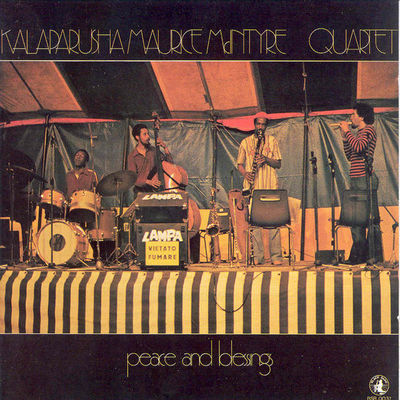 Peace And Blessings Kalaparusha Maurice McIntyre Quartet