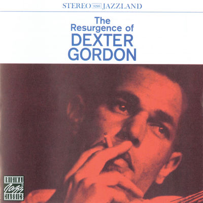 The Resurgence Of Dexter Gordon Dexter Gordon