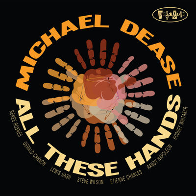 All These Hands Michael Dease