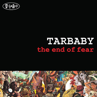 The End Of Fear Tarbaby