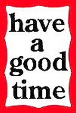 02a 250 200805 #2 Have a good time!