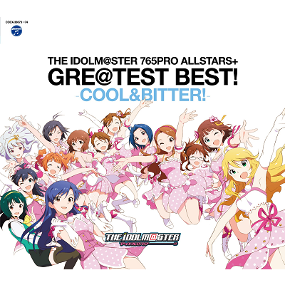 THE IDOLM@STER 765PRO ALLSTARS+ GRE@TEST BEST! -COOL & BITTER!-