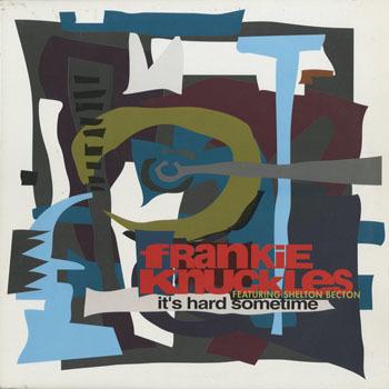 DG_FRANKIE KNUCKLES_ITS HARD SOMETIME_201702