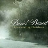 David Benoit_ Remembering Christmas 1996