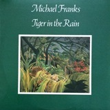 Michael Franks - Tiger in the Rain 1979
