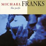 Michael Franks‎– Blue Pacific 1990
