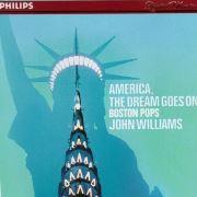 America, The Dream Goes On _John Williams Boston Pops Orchestra(PHILIPS)