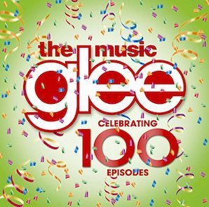 「Glee The Music CELEBRATING 100 EPISODES」