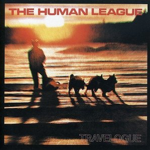 THE HUMAN LEAGUE「TRAVELOGUE」