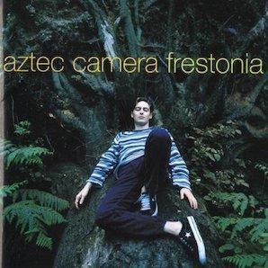 AZTEC CAMERA「FRESTONIA」