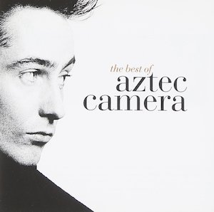 AZTEC CAMERA「THE BEST OF AZTEC CAMERA」