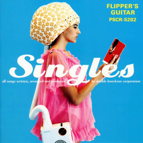 Flippers Guitar Singles