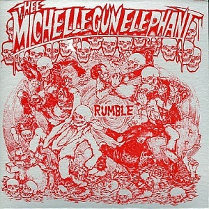 thee michelle gun elephant RUMBLE
